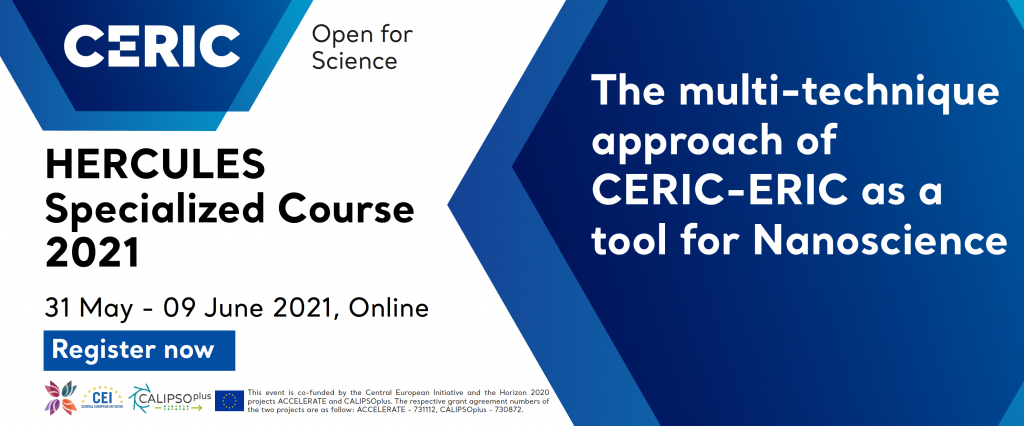 HERCULES Specialized Course 2021: The multi-technique approach of CERIC-ERIC as a tool for Nanoscience